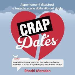 """Crap Dates"" di Rhodri Marsden (Castelvecchi Ultra, 2012)"